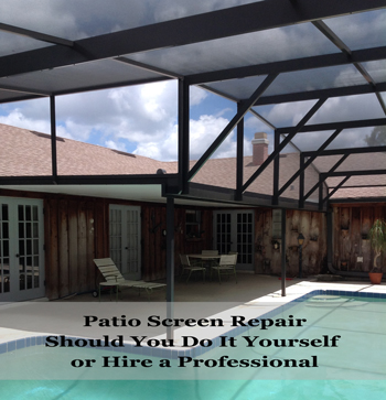 Patio Screen Repair Should You Do It Yourself or Hire a