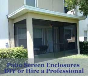 DIY Patio Screen Enclosures or Hire a Professional Contractor