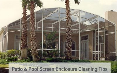 Patio & Pool Screen Enclosure Cleaning Tips