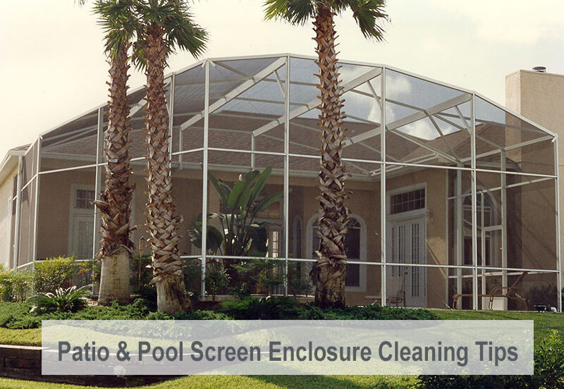 Patio Pool Screen Enclosure Cleaning Tips Jpg