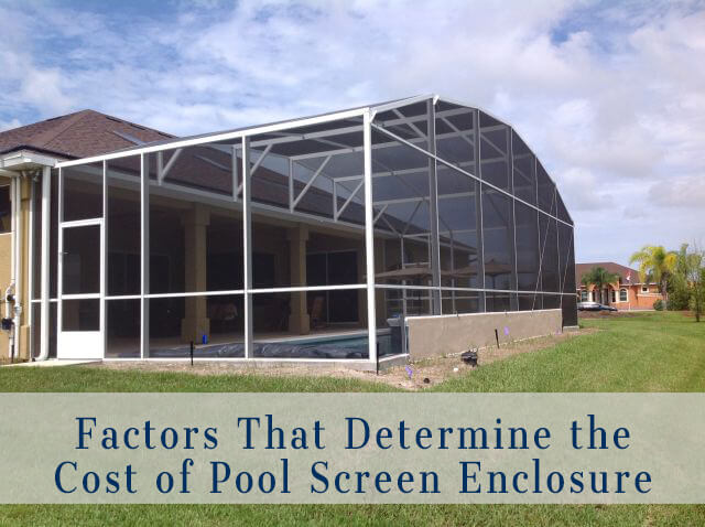 Factors That Determine Pool Screen Enclosure Cost And How To Save Money