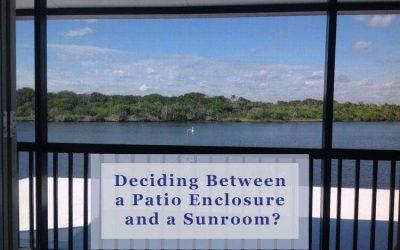 Having Trouble Deciding Between a Patio Enclosure and Sunroom?