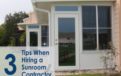 Top 3 Tips When Hiring a Reputable Sunroom Contractor