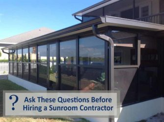 Ask These Questions Before Hiring a Sunroom Contractor