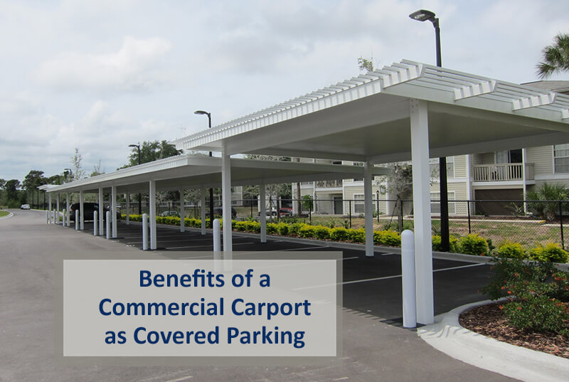 Benefits of a Commercial Carport as Covered Parking On Your Property