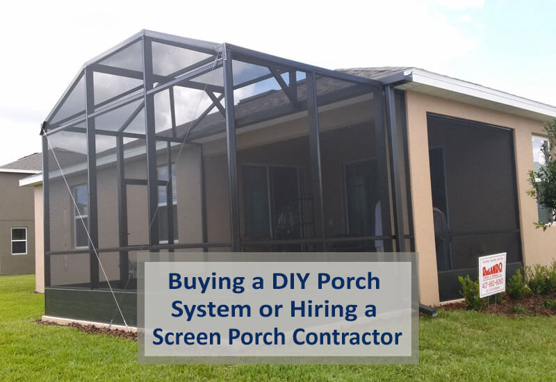 Buying a Screen Porch System or Hiring a Screen Porch Contractor