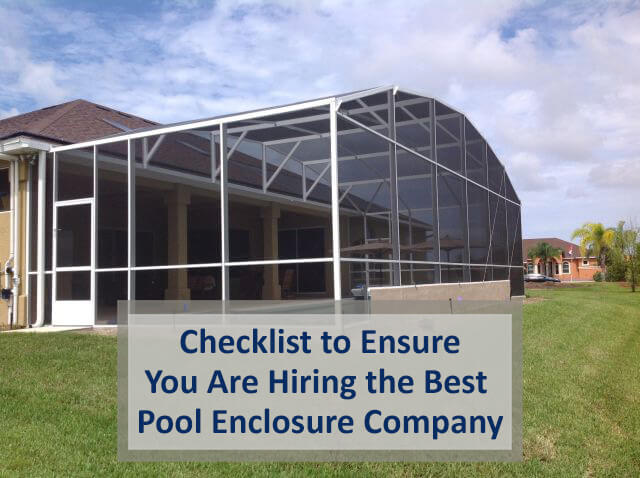 Checklist to Ensure You Are Hiring the Best Pool Enclosure Company
