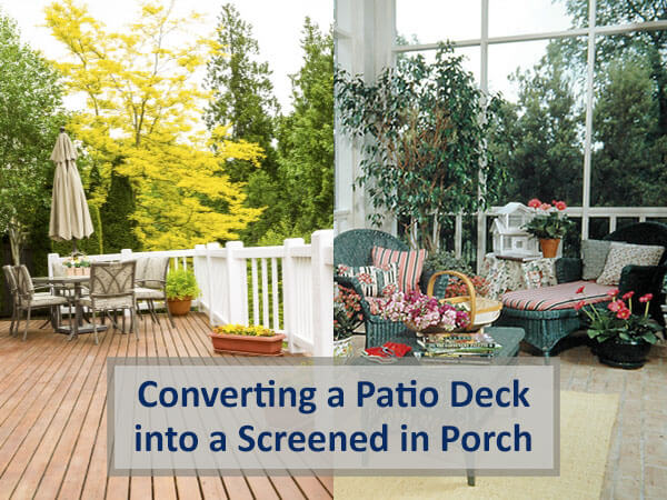 Converting a Patio Deck into a Screened in Porch