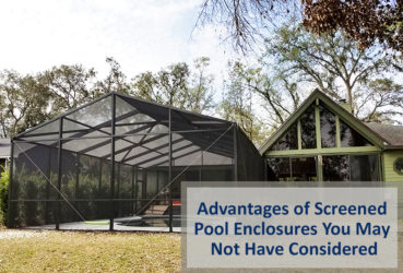 Advantages of Screened Pool Enclosures You May Not Have Considered