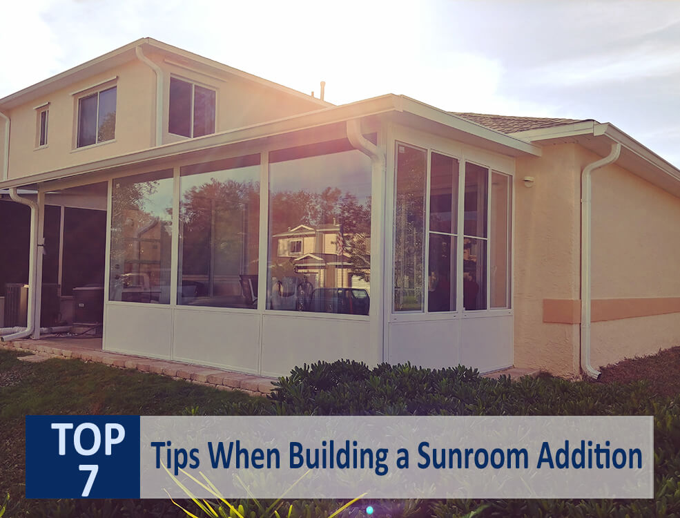 Top 7 Tips When Building a Sunroom Addition