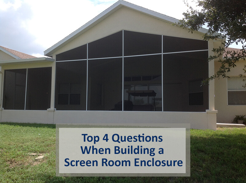 Top 4 Questions During a Consultation When Building a Screen Room Enclosure