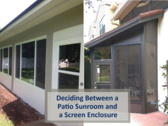 Deciding Between a Patio Sunroom and a Screen Enclosure