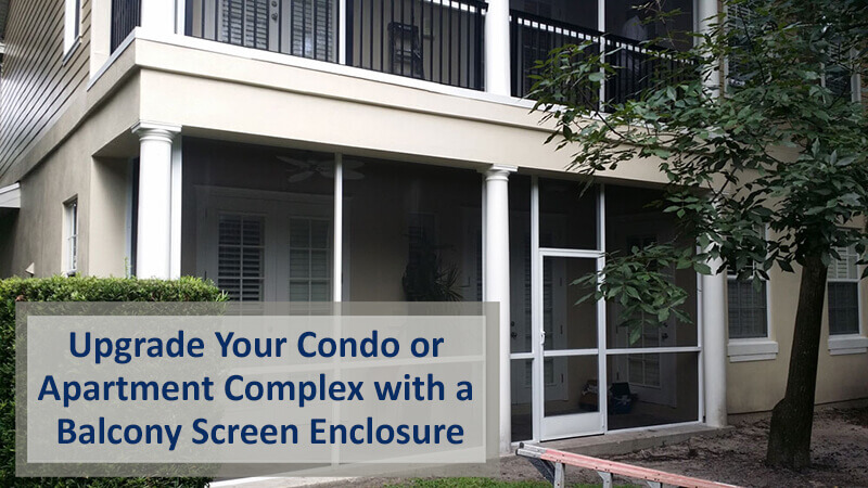Upgrade Your Condo or Apartment Complex with a Balcony Screen Enclosure