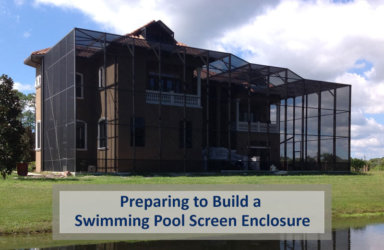 Preparing to Build a Swimming Pool Screen Enclosure