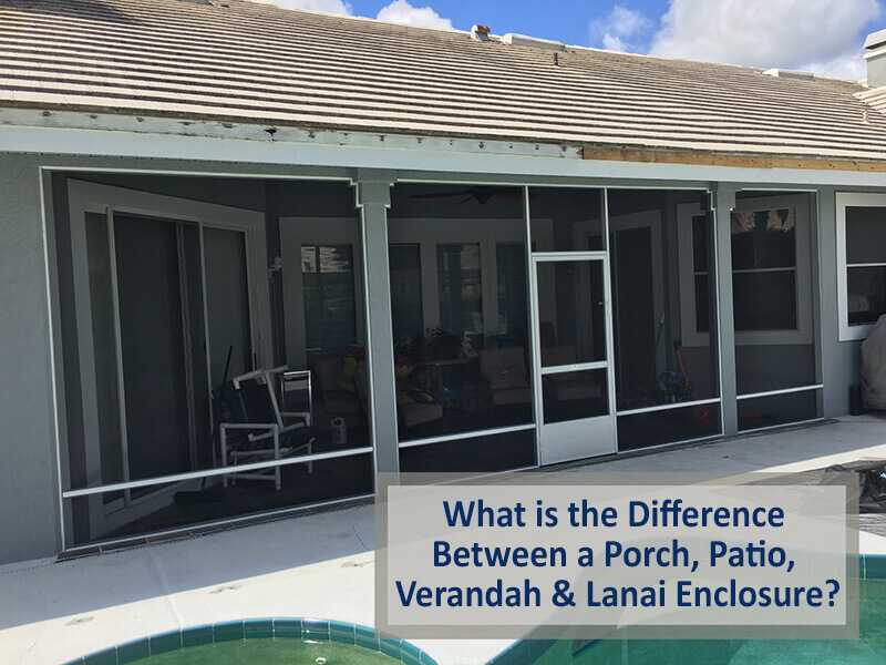 What Is The Difference Between A Porch Patio Verandah Amp Lanai Enclosure