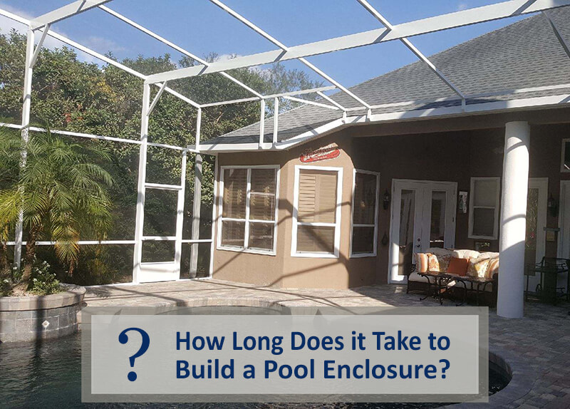 How Long Does it Take to Build a Pool Enclosure?