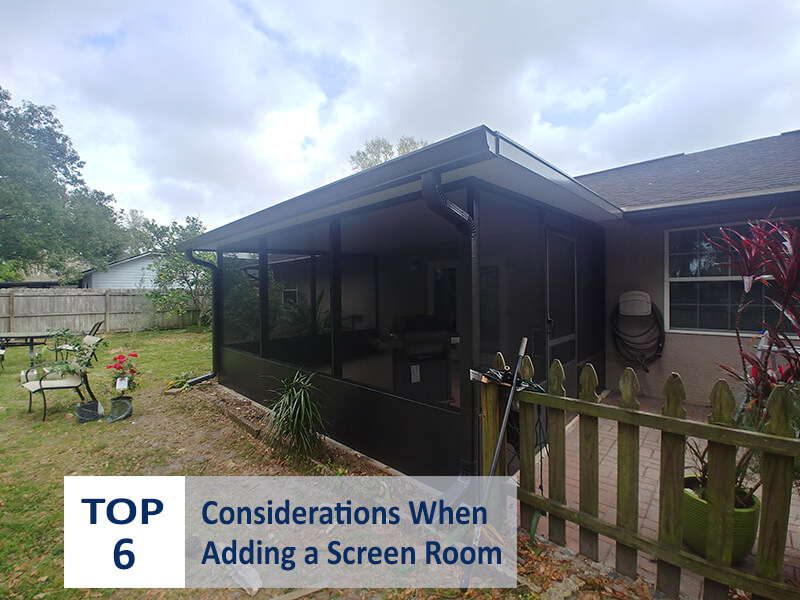 Top 6 Considerations When Adding a Screen Room