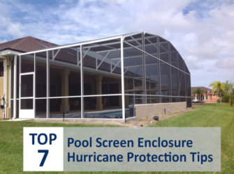 Top 7 Pool Screen Enclosure Hurricane Protection Tips
