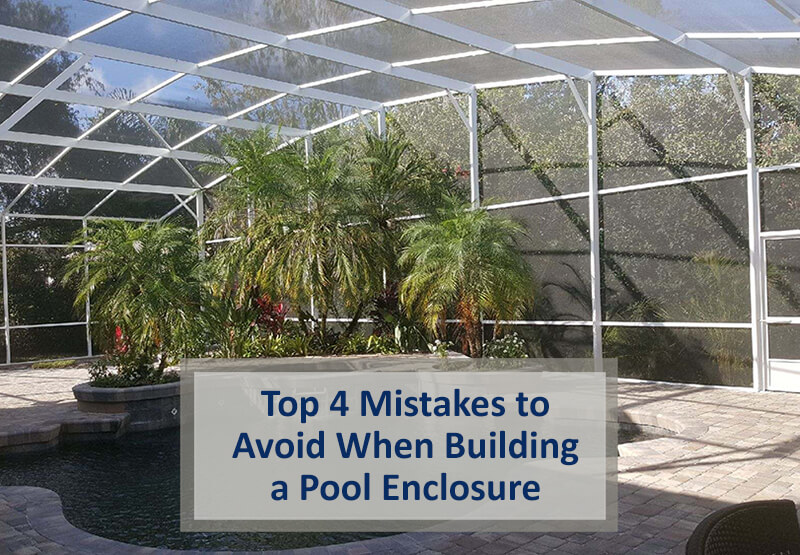 Top 4 Mistakes to Avoid When Building a Pool Enclosure