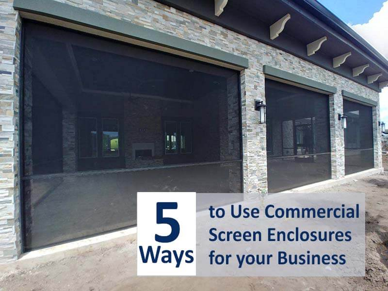 5 Ways to Use Commercial Screen Enclosures for your Business