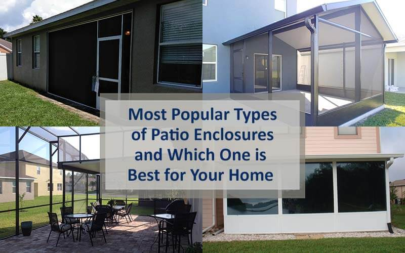 Most Popular Types of Patio Enclosures and Which is Best for Your Home