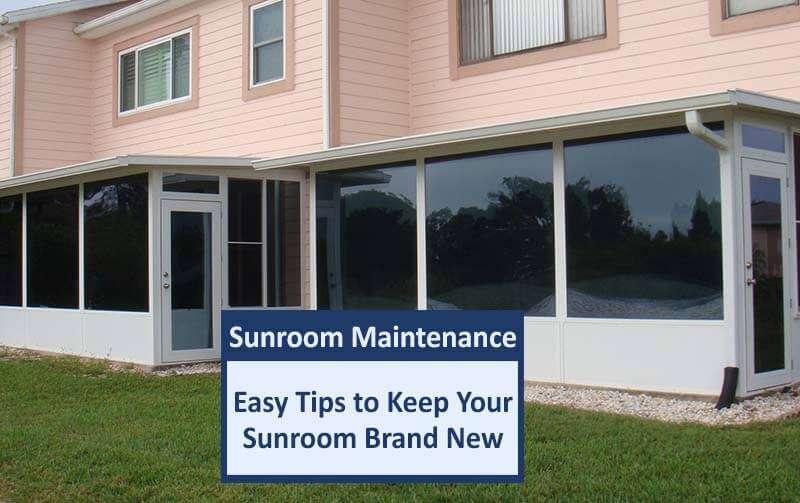 Sunroom Maintenance: Easy Tips to Keep Your Sunroom Brand New